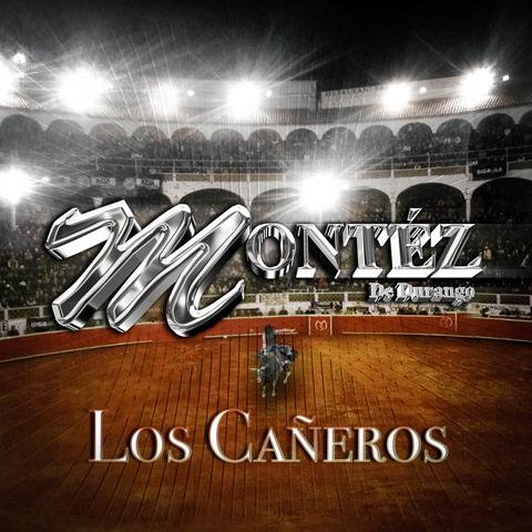 Montez De Durango - Letra de Los Cañeros