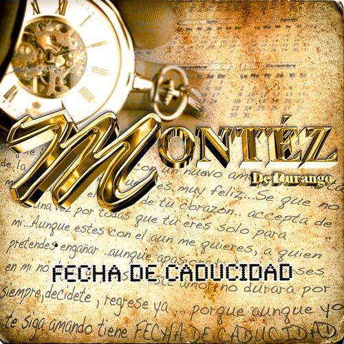 """Montez De Durango - Nuevo éxito """"Fecha de caducidad"""""""