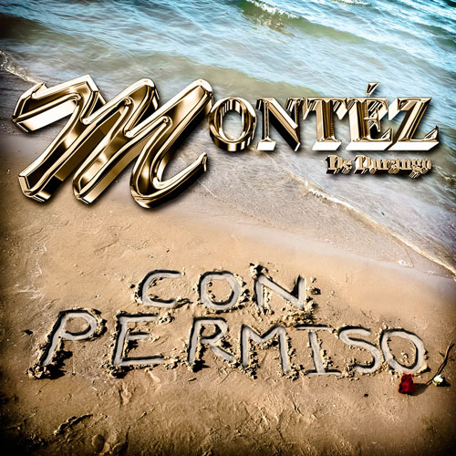 "Montez De Durango - Letra de ""Con Permiso"""