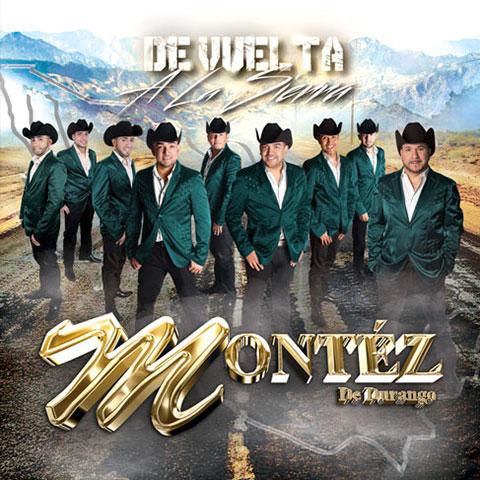 Montez De Durango - De Vuelta A La Sierra - Nuevo Álbum